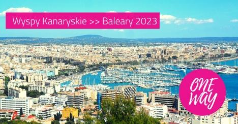 ONE-WAY  Wyspy Kanaryjskie (Teneryfa) - Baleary (Majorka) 2022